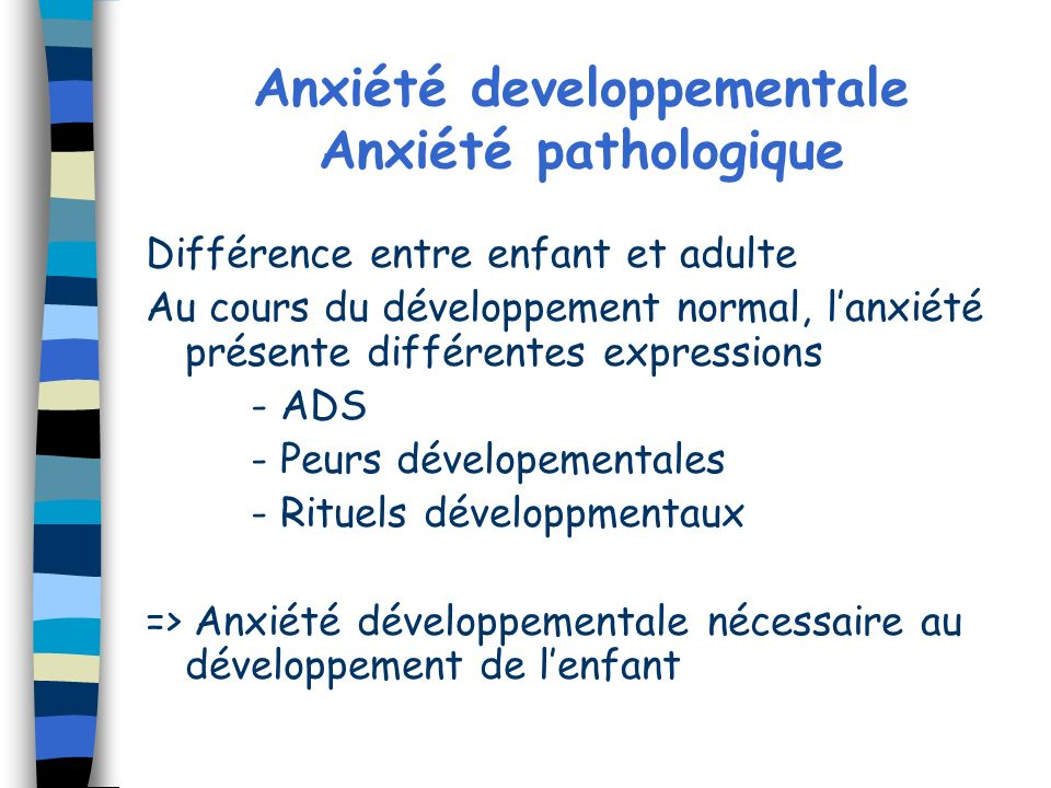 Anxiété developpementale Anxiété pathologique