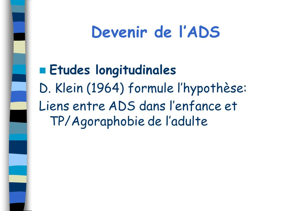 Devenir de l'ADS Etudes longitudinales