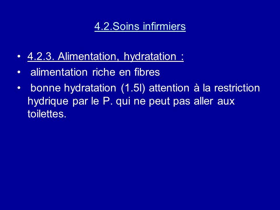 4.2.Soins infirmiers 4.2.3. Alimentation, hydratation : alimentation riche en fibres.