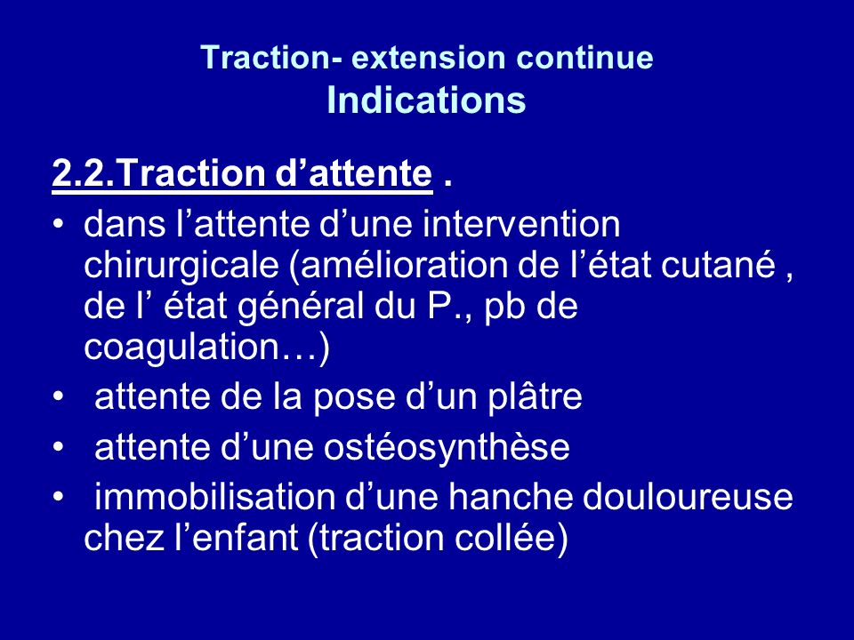 Traction- extension continue Indications