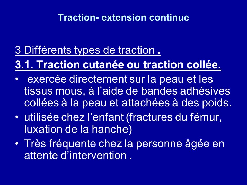 Traction- extension continue