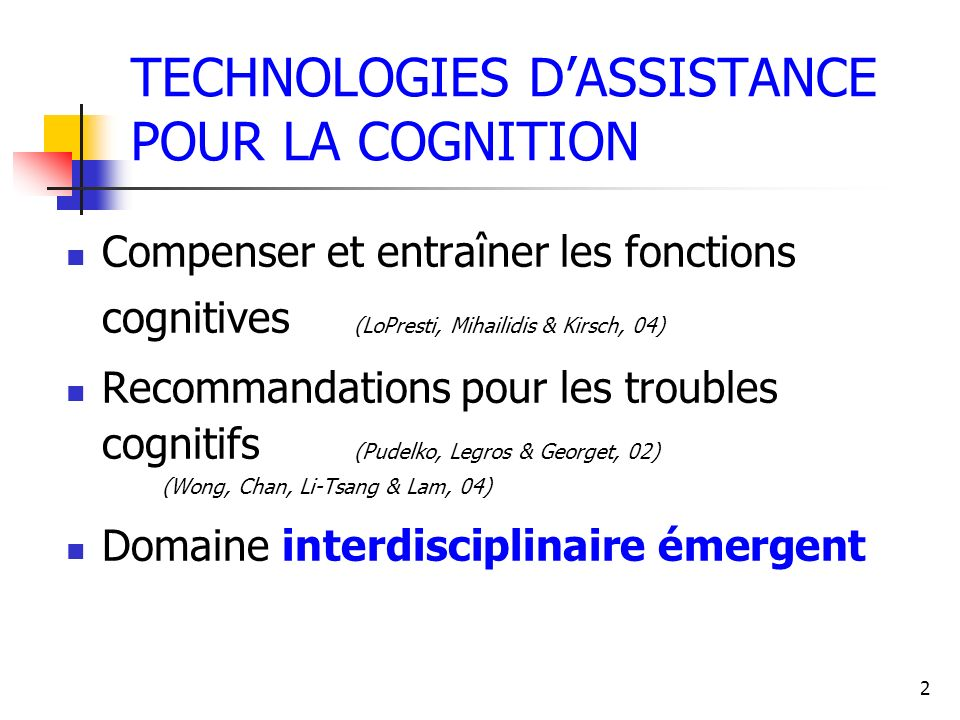 TECHNOLOGIES D'ASSISTANCE POUR LA COGNITION