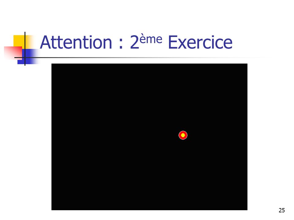 Attention : 2ème Exercice
