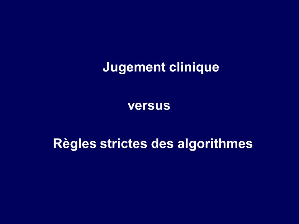 Jugement clinique versus Règles strictes des algorithmes