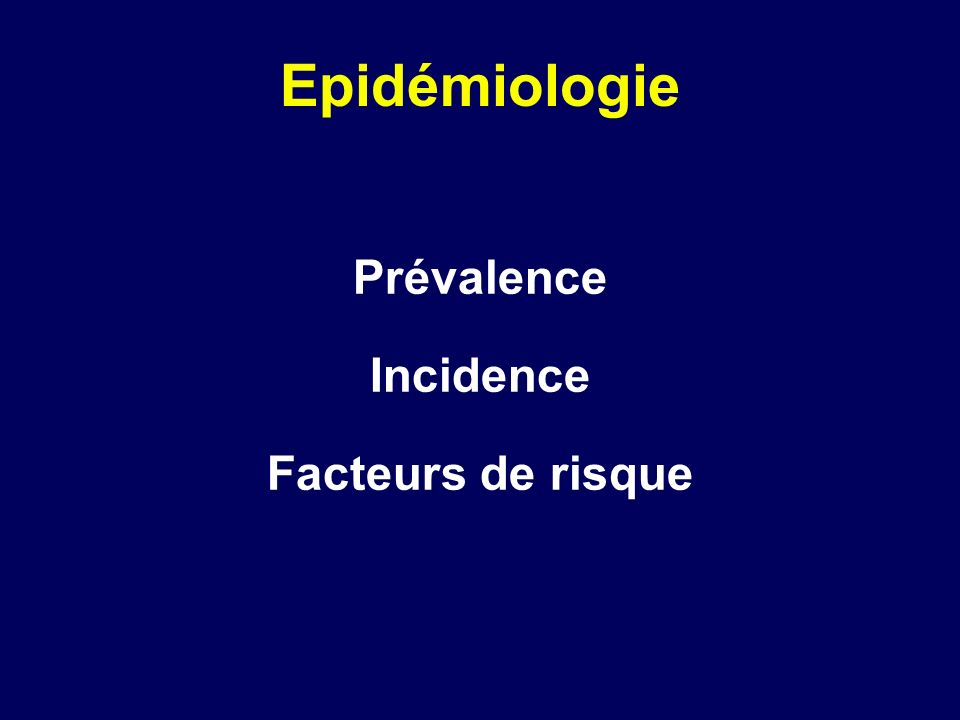 Prévalence Incidence Facteurs de risque