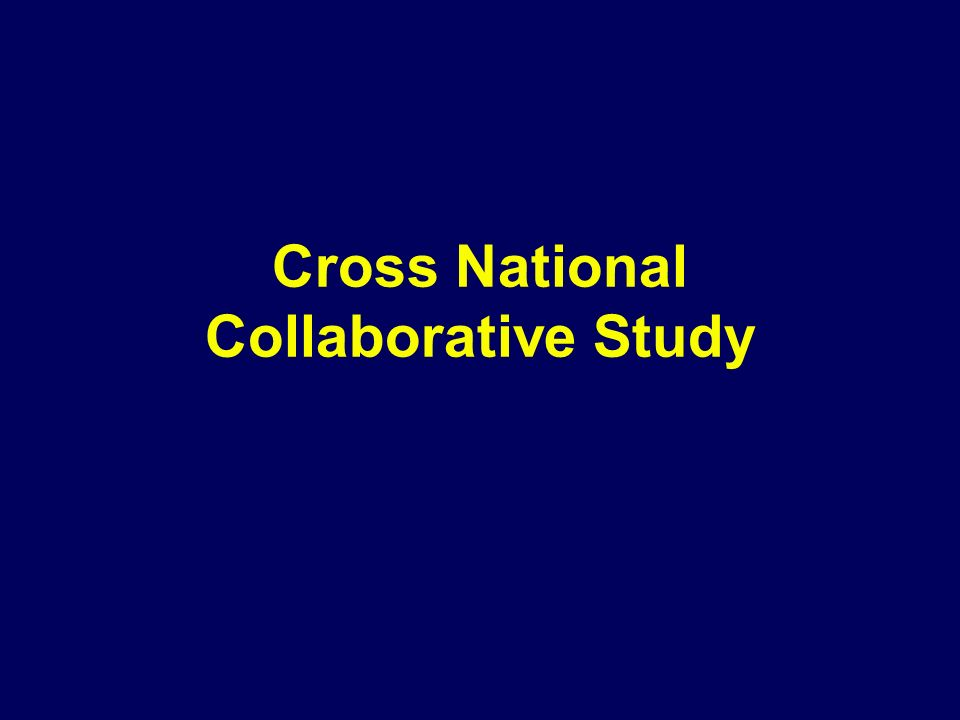 Cross National Collaborative Study