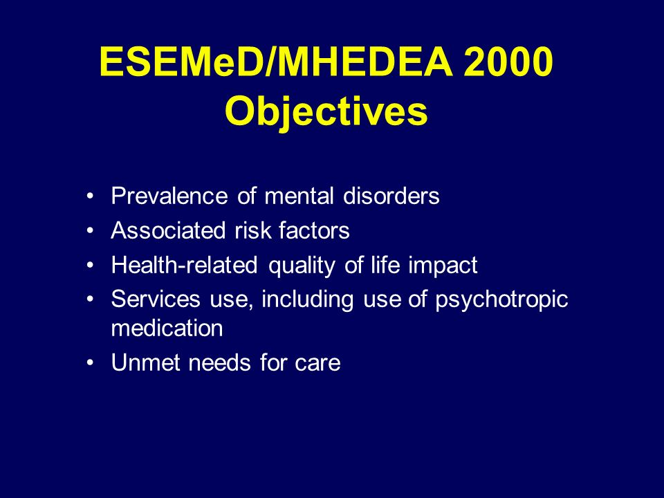 ESEMeD/MHEDEA 2000 Objectives