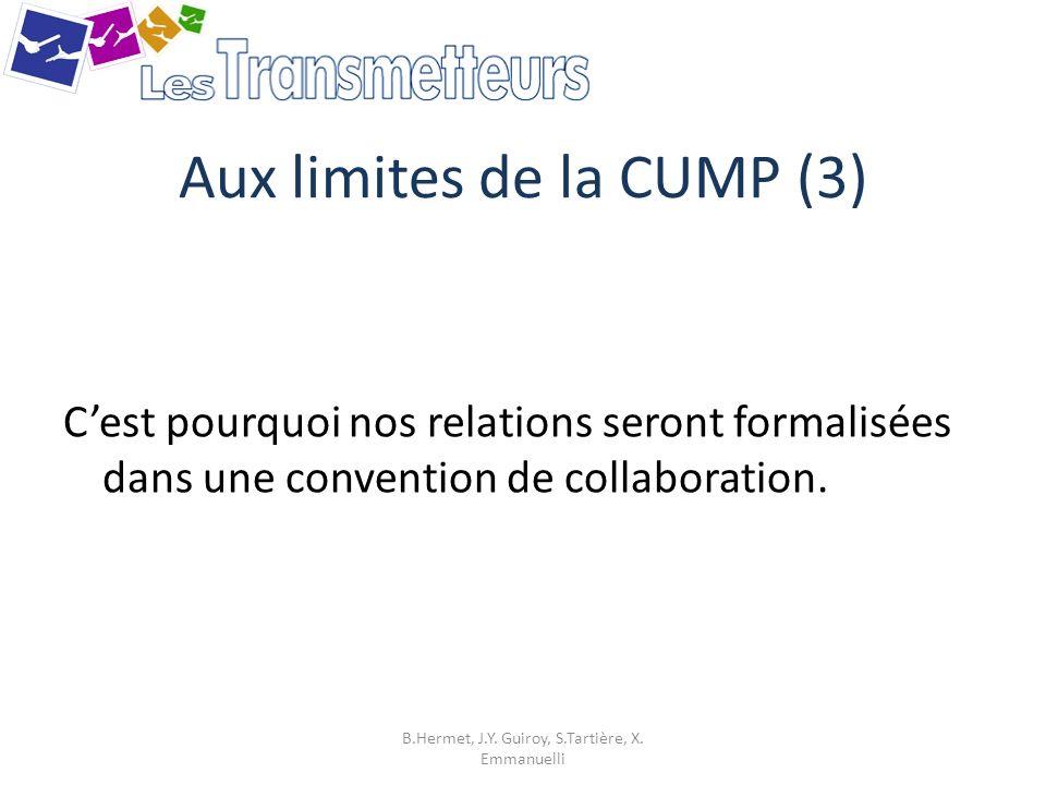 Aux limites de la CUMP (3)