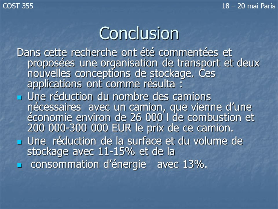 COST 355 18 – 20 mai Paris. Conclusion.