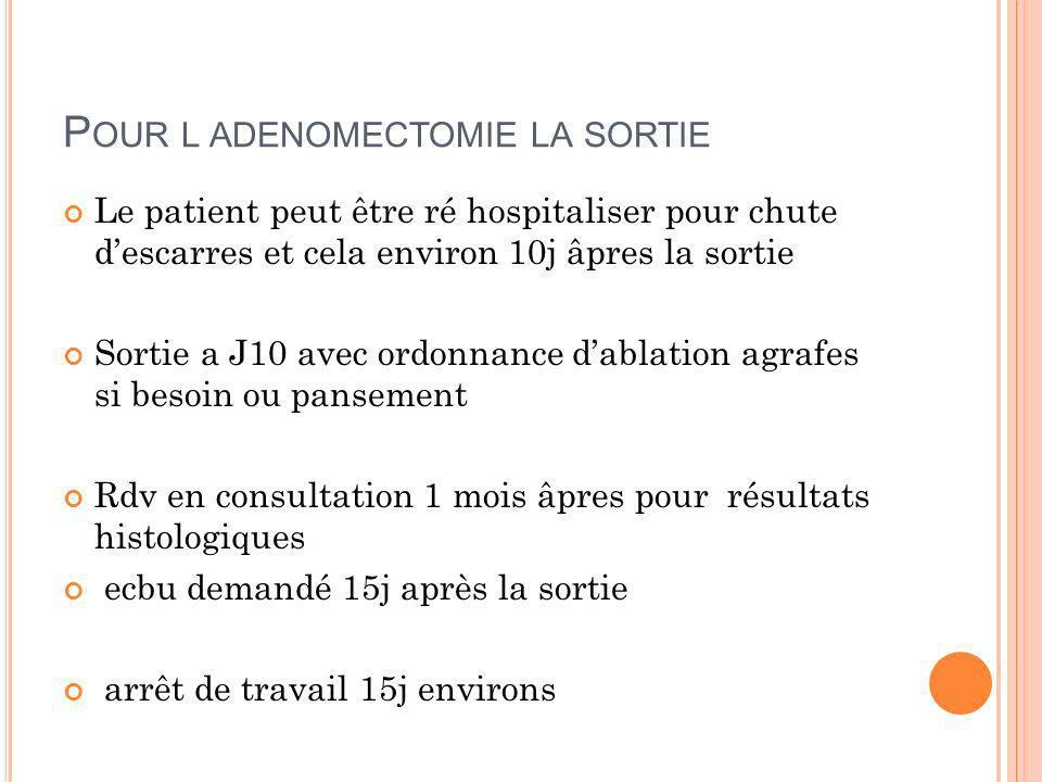 Pour l adenomectomie la sortie