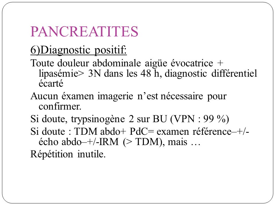 PANCREATITES 6)Diagnostic positif: