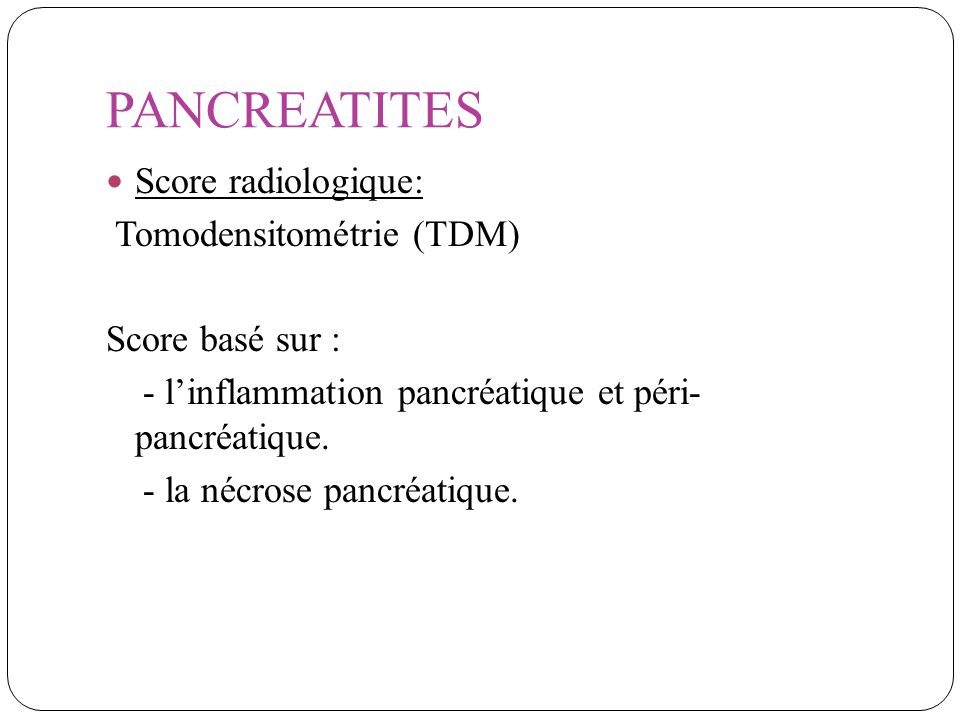 PANCREATITES Score radiologique: Tomodensitométrie (TDM)