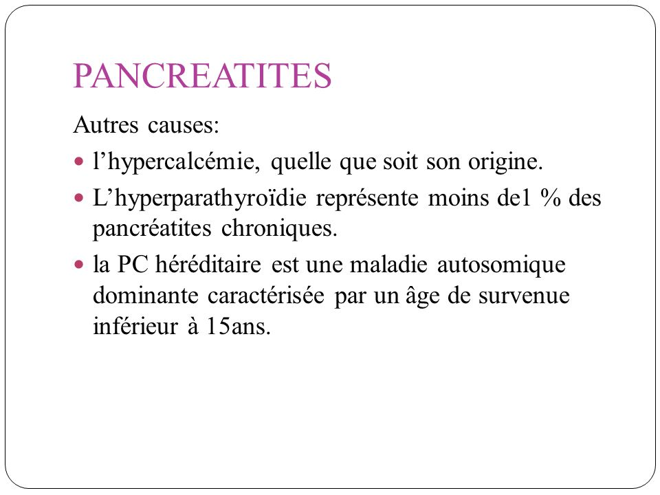 PANCREATITES Autres causes: