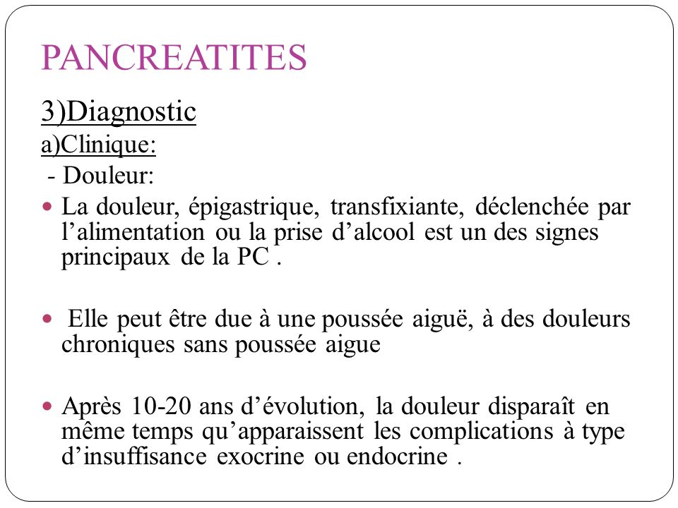 PANCREATITES 3)Diagnostic a)Clinique: - Douleur: