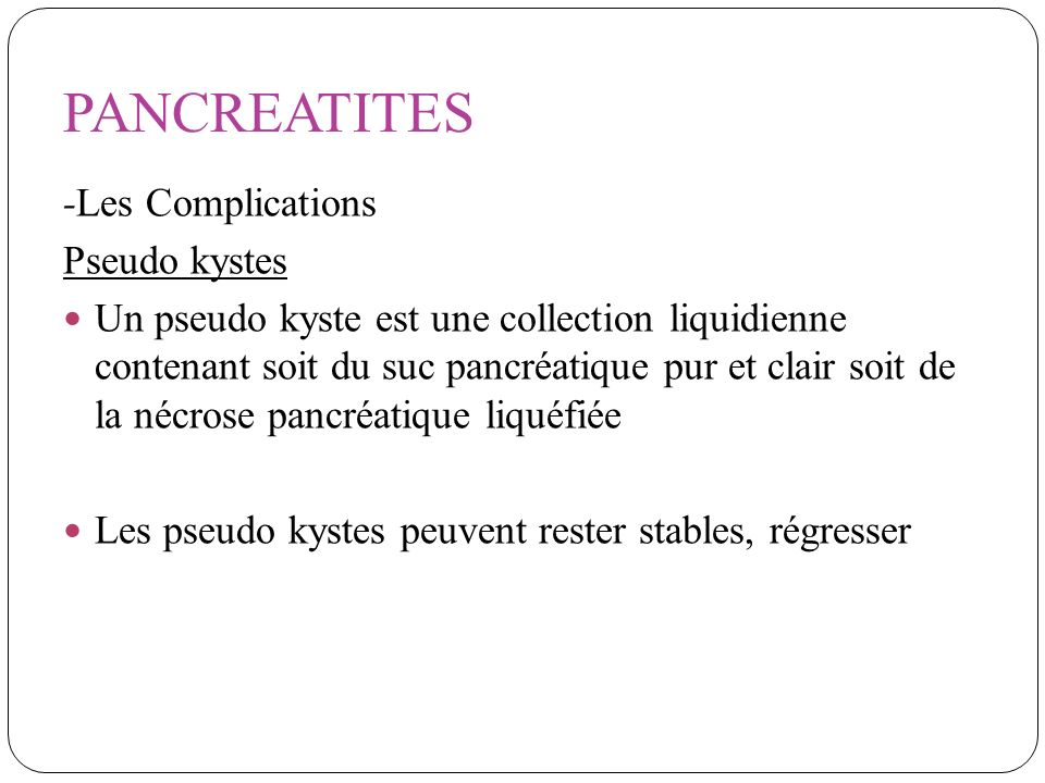 PANCREATITES -Les Complications Pseudo kystes
