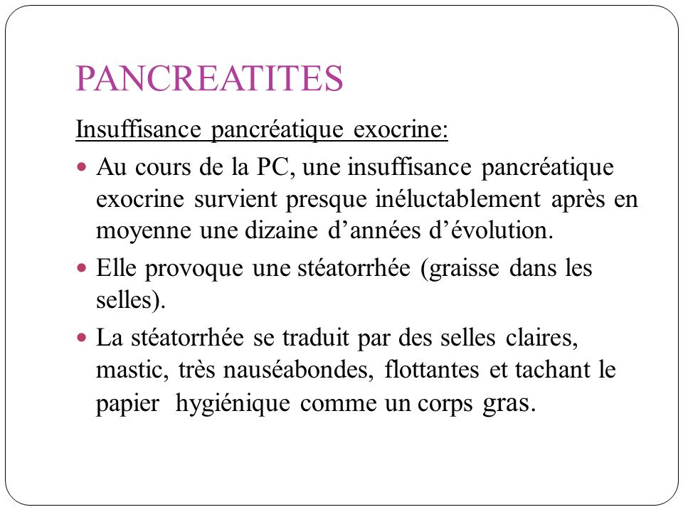 PANCREATITES Insuffisance pancréatique exocrine: