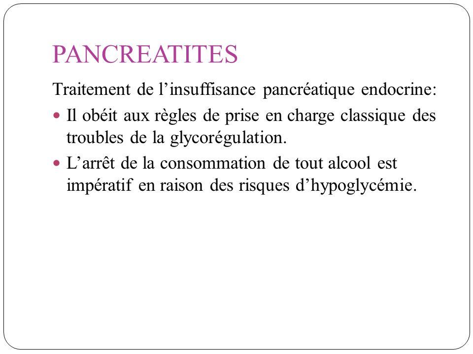 PANCREATITES Traitement de l'insuffisance pancréatique endocrine: