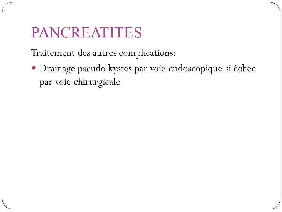 PANCREATITES Traitement des autres complications: