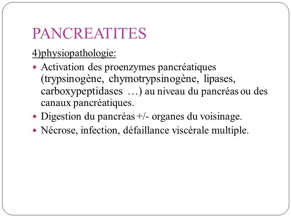 PANCREATITES 4)physiopathologie: