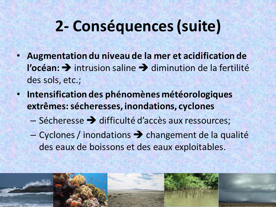 2- Conséquences (suite)