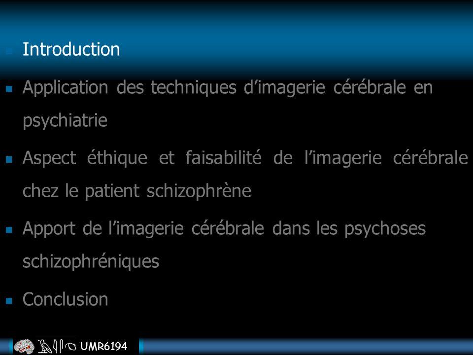 Introduction Application des techniques d'imagerie cérébrale en psychiatrie.