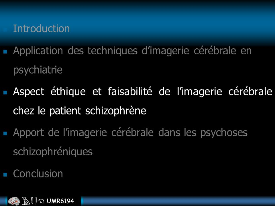 Introduction Application des techniques d'imagerie cérébrale en psychiatrie.