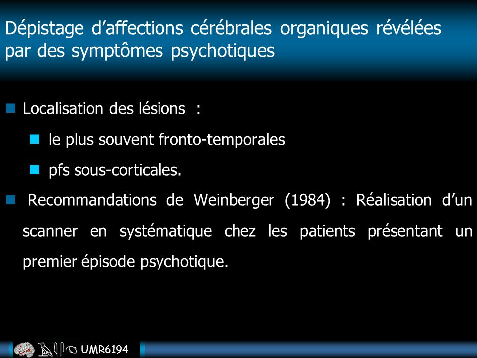Dépistage d'affections cérébrales organiques révélées par des symptômes psychotiques