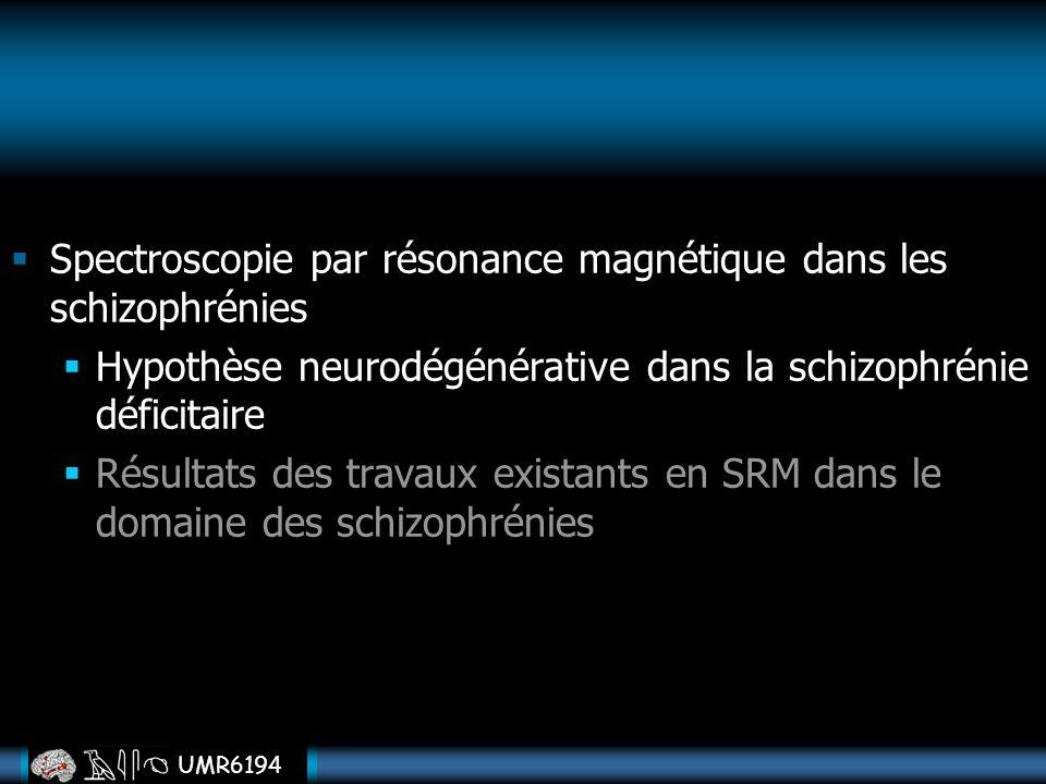 Spectroscopie par résonance magnétique dans les schizophrénies