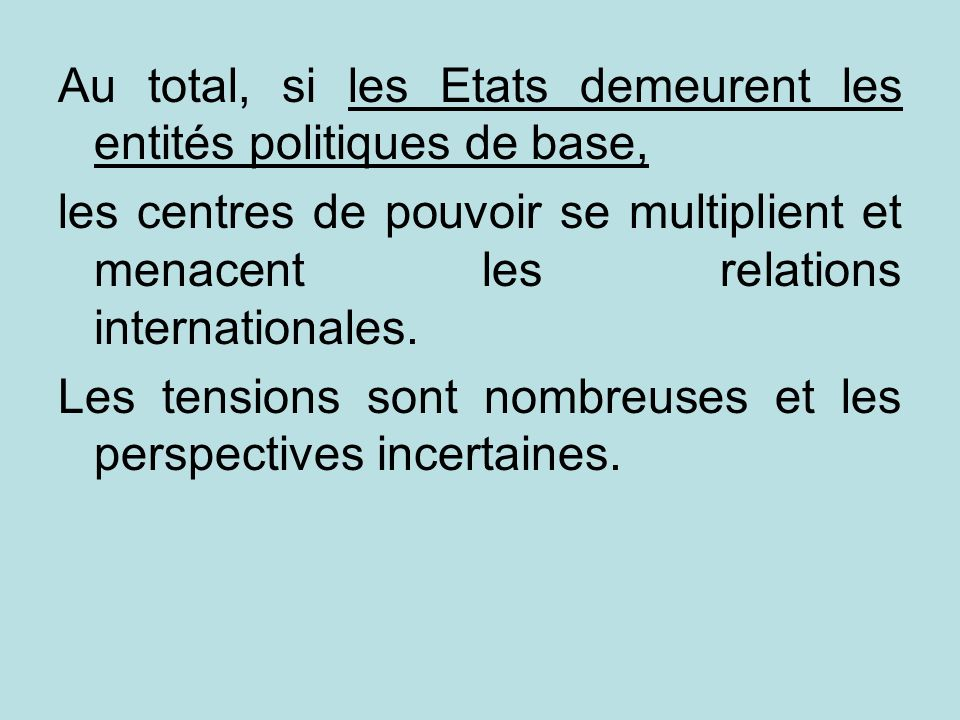Au total, si les Etats demeurent les entités politiques de base,