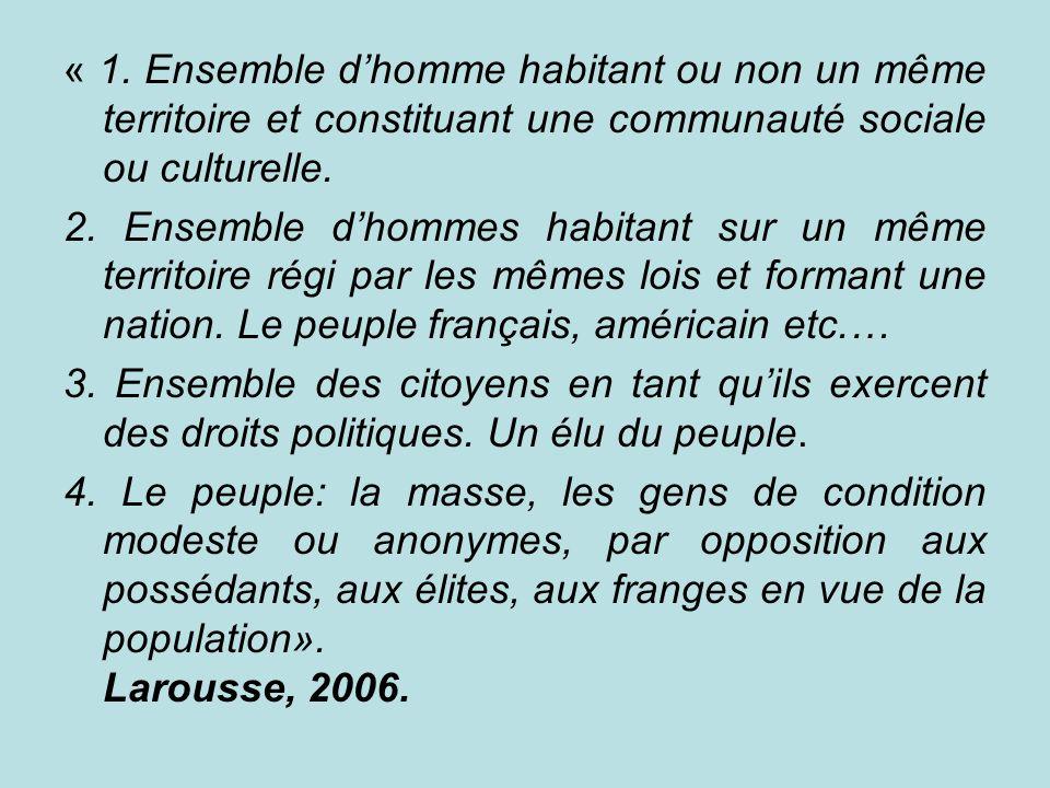 « 1. Ensemble d'homme habitant ou non un même territoire et constituant une communauté sociale ou culturelle.