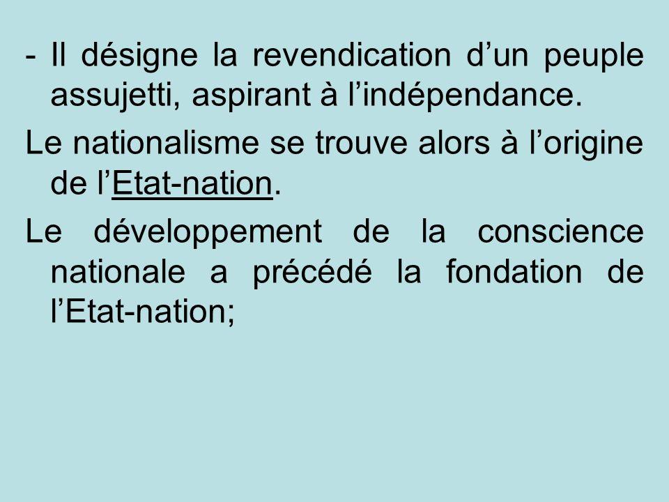 Il désigne la revendication d'un peuple assujetti, aspirant à l'indépendance.