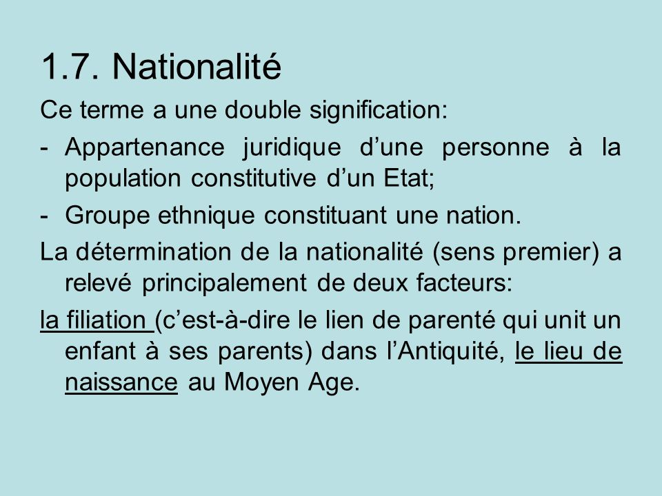 1.7. Nationalité Ce terme a une double signification: