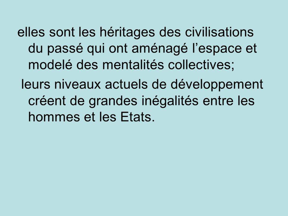 elles sont les héritages des civilisations du passé qui ont aménagé l'espace et modelé des mentalités collectives;