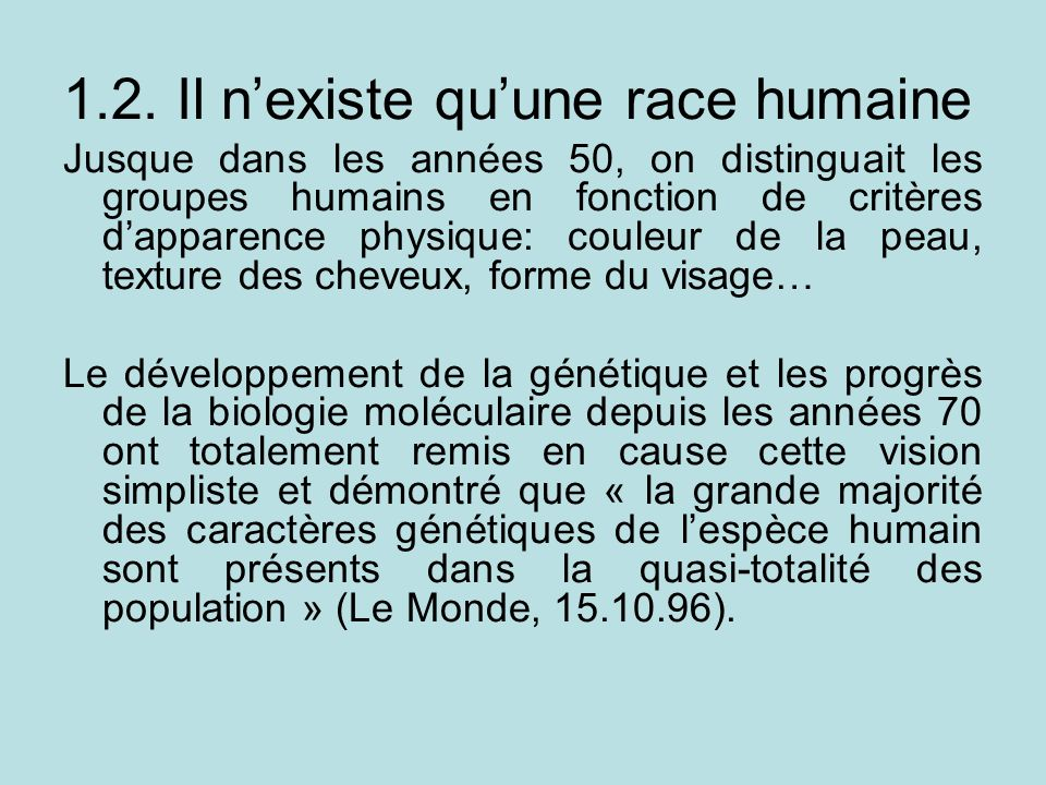 1.2. Il n'existe qu'une race humaine