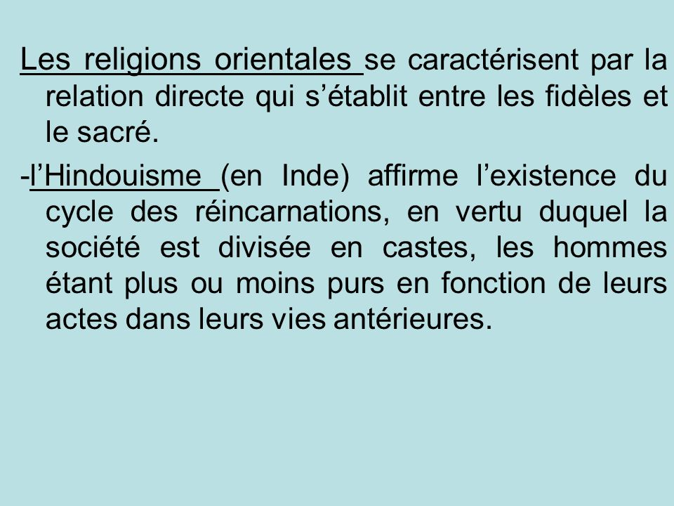 Les religions orientales se caractérisent par la relation directe qui s'établit entre les fidèles et le sacré.