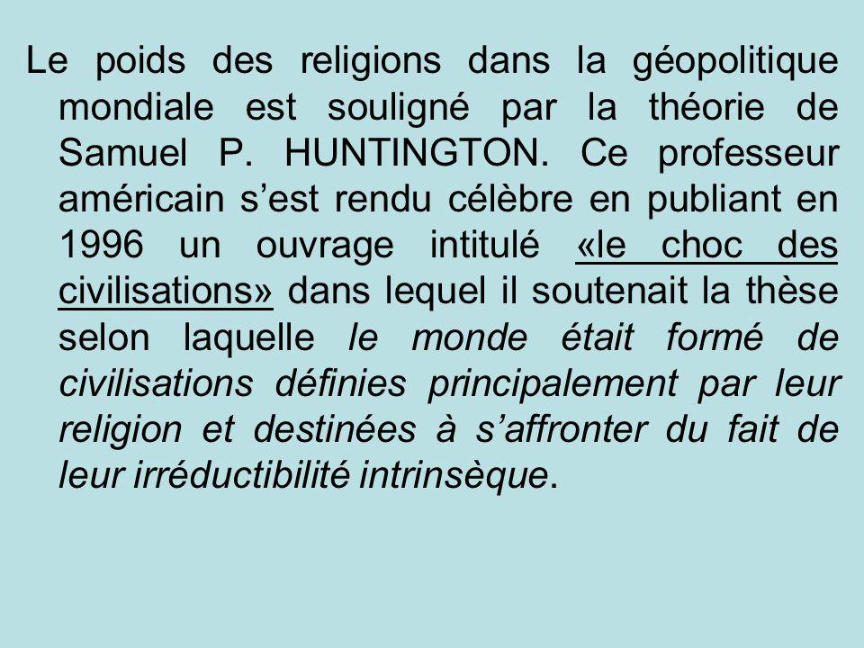Le poids des religions dans la géopolitique mondiale est souligné par la théorie de Samuel P.