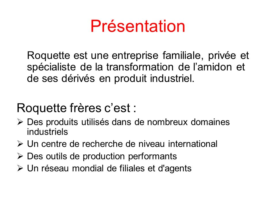 Présentation Roquette frères c'est :