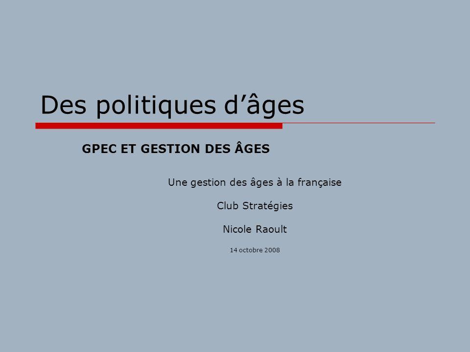 Une gestion des âges à la française