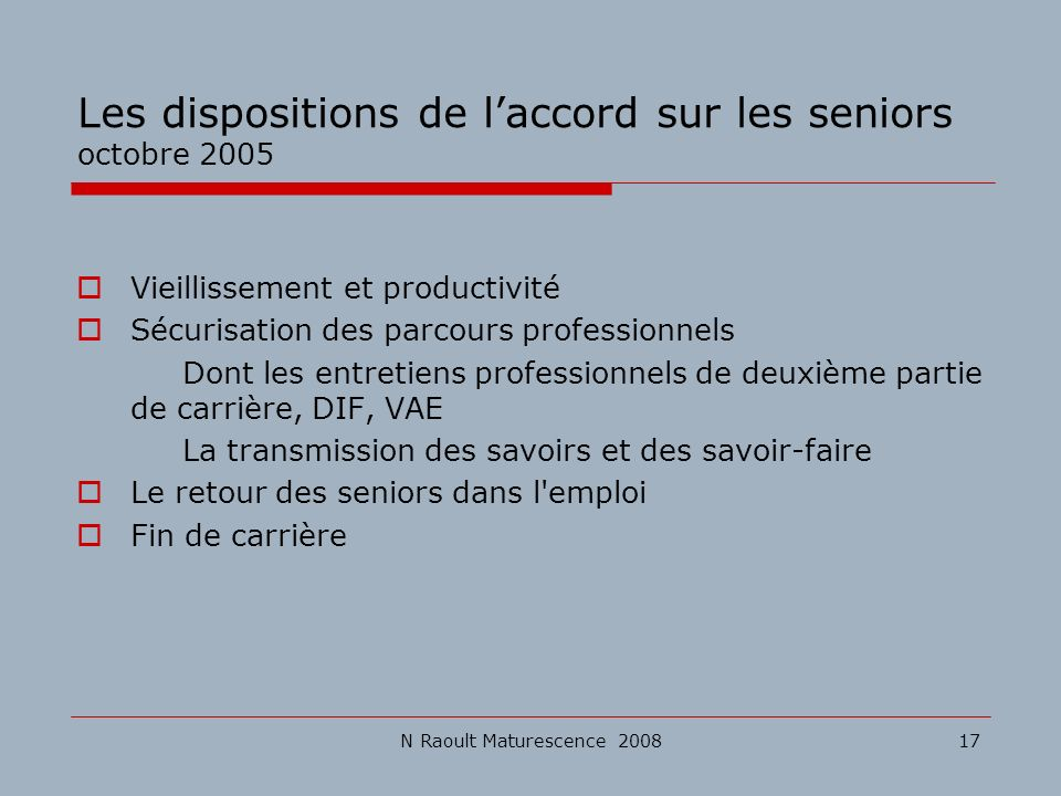 Les dispositions de l'accord sur les seniors octobre 2005