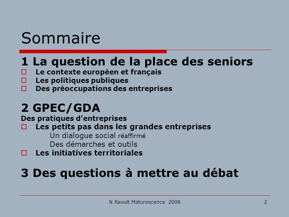 Sommaire 1 La question de la place des seniors 2 GPEC/GDA