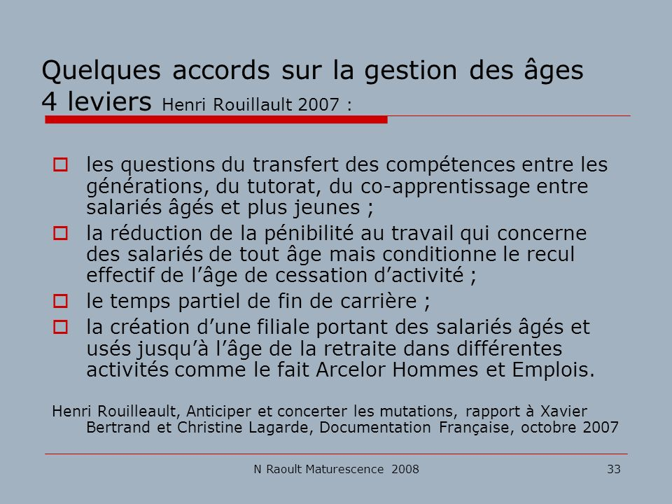 Quelques accords sur la gestion des âges 4 leviers Henri Rouillault 2007 :