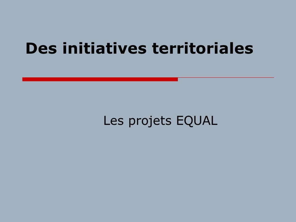 Des initiatives territoriales