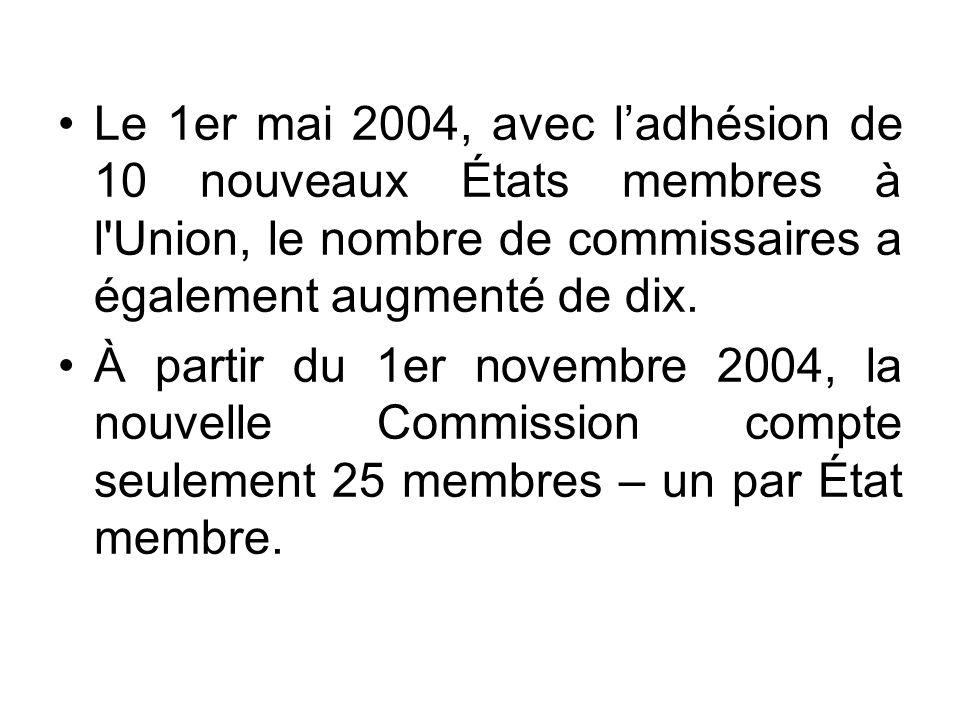 Le 1er mai 2004, avec l'adhésion de 10 nouveaux États membres à l Union, le nombre de commissaires a également augmenté de dix.