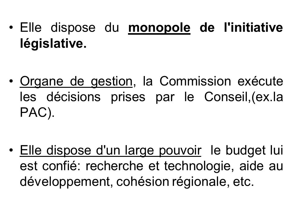 Elle dispose du monopole de l initiative législative.