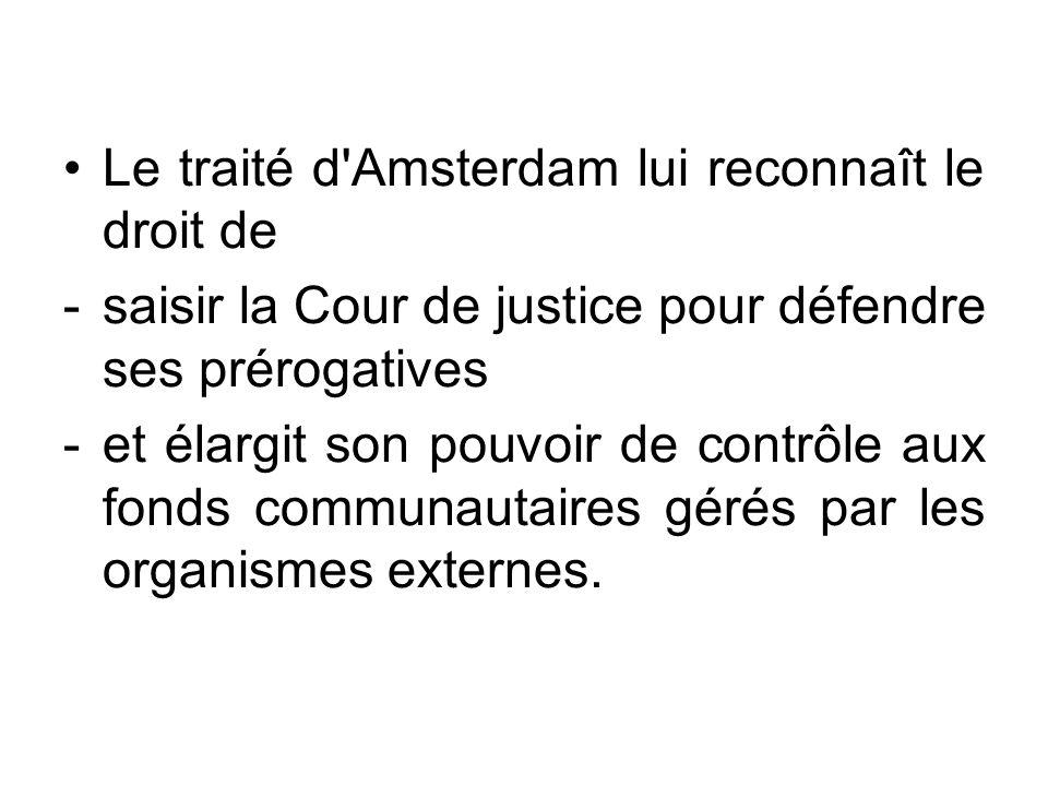 Le traité d Amsterdam lui reconnaît le droit de