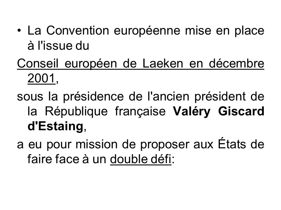 La Convention européenne mise en place à l issue du