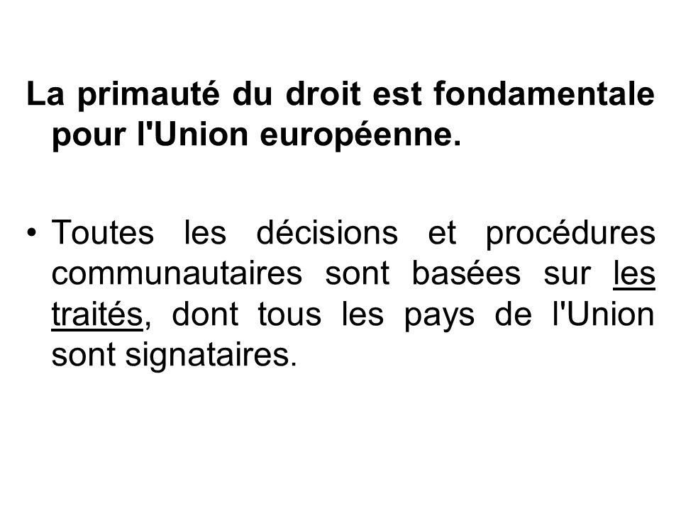 La primauté du droit est fondamentale pour l Union européenne.