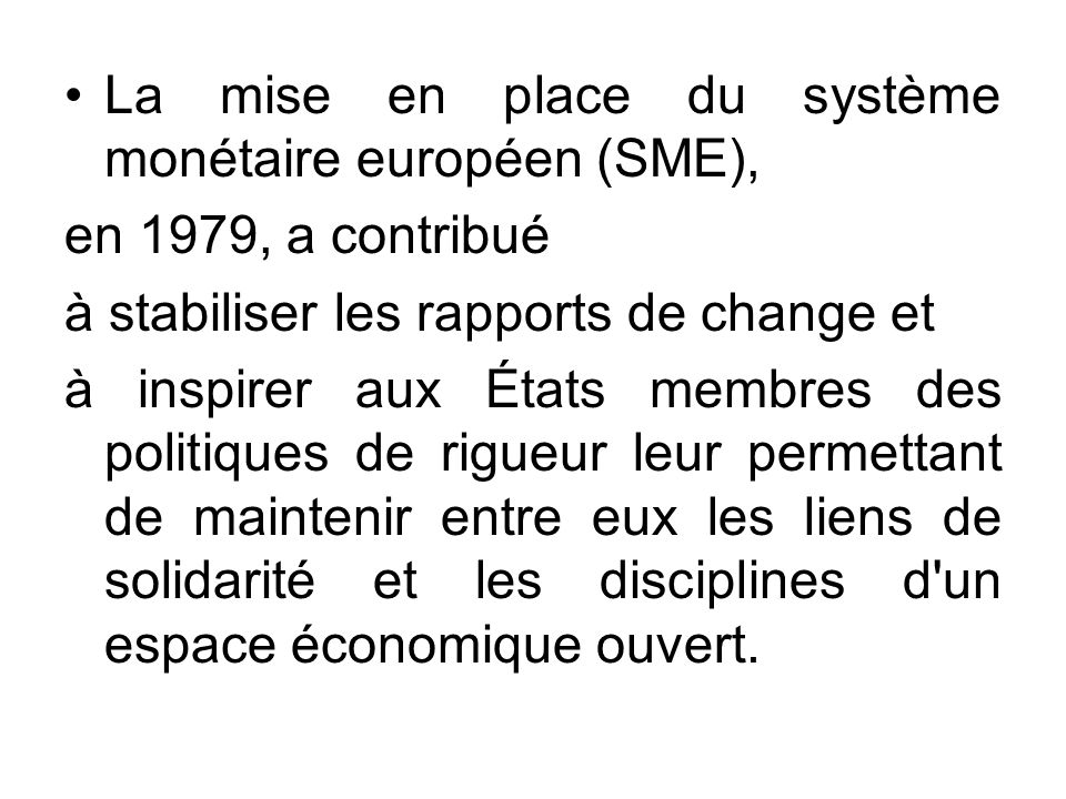 La mise en place du système monétaire européen (SME),
