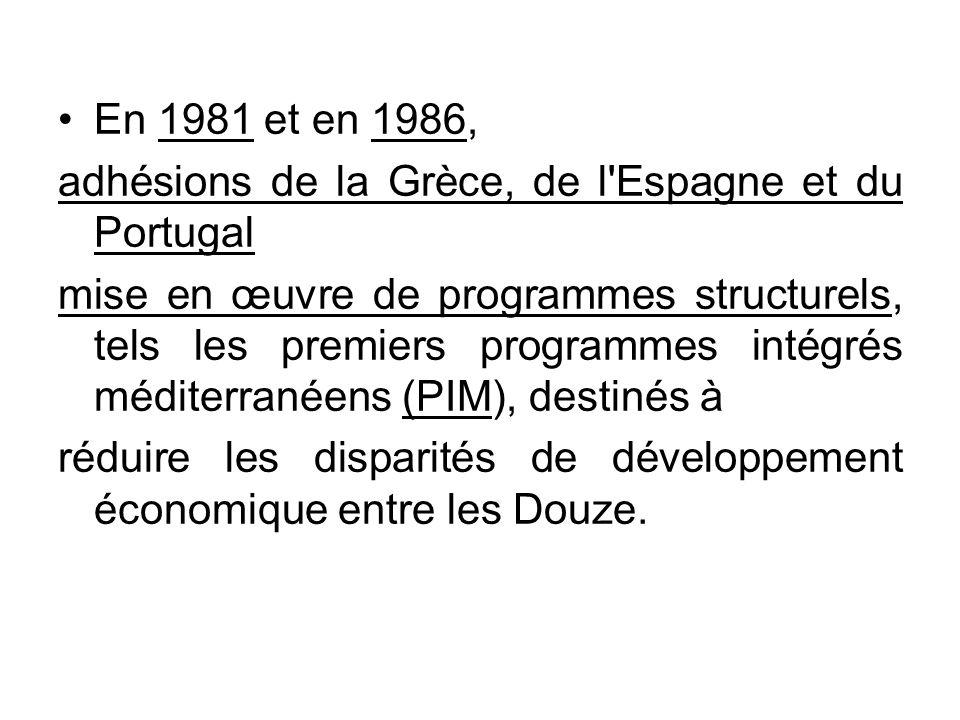 En 1981 et en 1986, adhésions de la Grèce, de l Espagne et du Portugal.