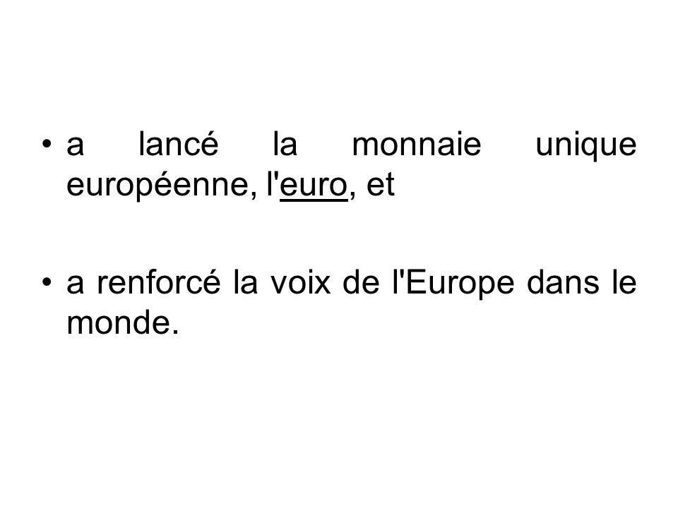 a lancé la monnaie unique européenne, l euro, et